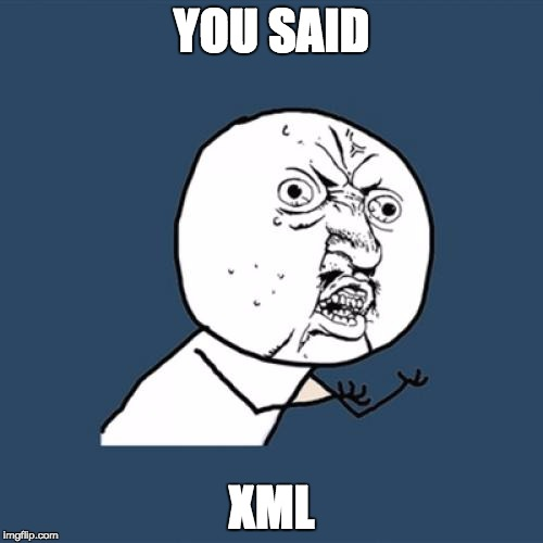 You Said XML